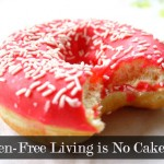 Gluten-Free Living is No Cakewalk by inspiredrd.com
