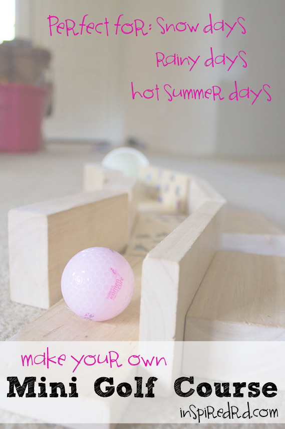 Make your own Mini Golf Course - Rainy day (or snow day or heat day) activity from InspiredRD.com